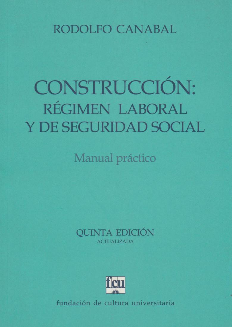 Tapa del libro: Canabal - Construcción: régimen laboral y de seguridad social