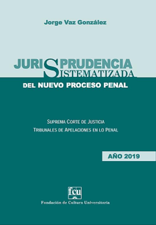 Tapa de Jurisprudencia sistematizada del Nuevo Proceso Penal  Suprema Corte de Justicia y Tribunales de Apelaciones en lo Penal Año 2019